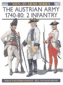 The Austrian Army 1740-80 (2): Infantry (Men-at-Arms)