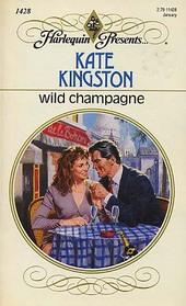 Wild Champagne (Harlequin Presents, No 1428)