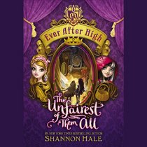 The Unfairest of Them All  (Ever After High series, Book 3)