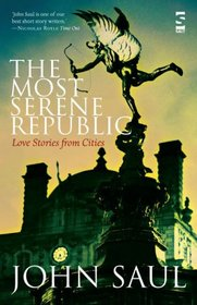 The Most Serene Republic: Love Stories from Cities (Salt Modern Fiction)