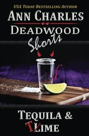 Tequila & Time (Deadwood Shorts) (Volume 4)