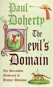 The Devil's Domain (Sorrowful Mysteries of Brother Athelstan, Bk 8)