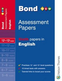 Bond Assessment Papers: Sixth Papers in English 12-13+ Years