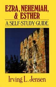 Ezra, Nehemiah, and Esther: A Self-Study Guide (Bible Self-Study Guides Series)