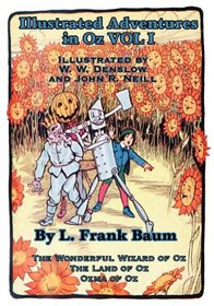 Illustrated Adventures in Oz Vol I: The Wizard of Oz, the Land of Oz, Ozma of Oz