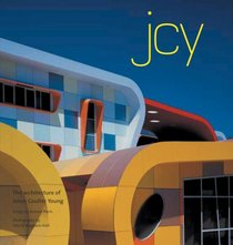 JCY: The Architecture of Jones Coulter Young