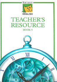Nelson English: Teachers' Resource Book Bk. 5