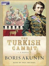 THE TURKISH GAMBIT [Audio Cassette] by BORIS AKUNIN