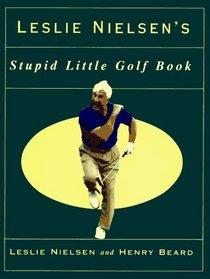Leslie Nielson's Stupid Little Golf Book