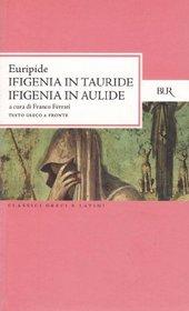 Ifigenia in Tauride ; Ifigenia in Aulide (I Classici della BUR) (Italian Edition)