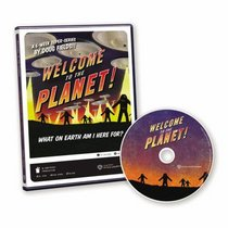 Welcome to the Planet!: What on Earth Am I Here For? (Super-Series)