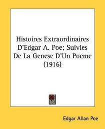 Histoires Extraordinaires D'Edgar A. Poe; Suivies De La Genese D'Un Poeme (1916) (French Edition)
