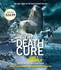 The Death Cure (Maze Runner, Bk 3) (Audio CD) (Unabridged)