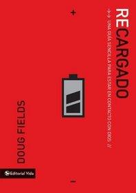El Recargado: Una guia sencilla para estar en contacto con Dios (Spanish Edition)