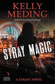 Stray Magic (Strays, Bk 1)