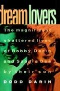 Dream Lovers: The Magnificent Shattered Lives of Bobby Darin and Sandra Dee
