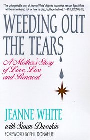 Weeding Out the Tears: A Mother's Story of Love, Loss and Renewal