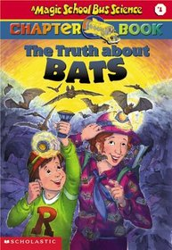 The Truth About Bats (Magic School Bus, Bk 1)