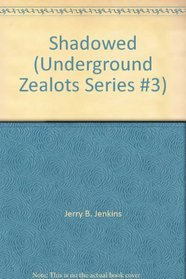 Shadowed (Underground Zealots Series #3)