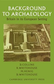 Background to Archaeology: Britain in its European Setting