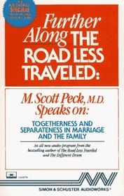 Further Along the Road Less Traveled: Togetherness and Separateness in Marriage and the Family (Audio Book)