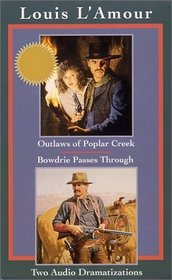 Outlaws of Poplar Creek and Bowdrie Passes Through (Louis L'Amour)