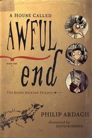 A House Called Awful End (Eddie Dickens, Bk 1)