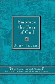 Embrace the Fear of God: Finding Your Worth in the Eyes of God (Inner Strenght Series, 5)