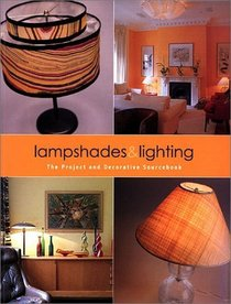 Lampshades  Lighting: The Project and Decorative Sourcebook