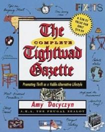The Complete Tightward Gazette: Promoting Thrift as a Viable Lifestyle