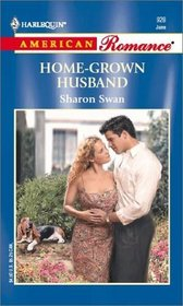 Home-Grown Husband  (Welcome to Harmony) (Harlequin American Romance, No 928)