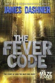 The Fever Code (Maze Runner, Bk 5)