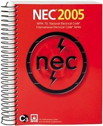2005 National Electrical Code ; SPIRAL EDITION