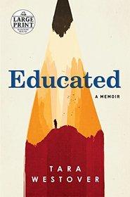 Educated: A Memoir (Large Print)