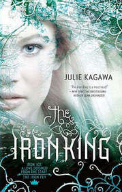 The Iron King (Iron Fey, Bk 1)