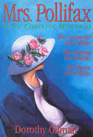 Mrs Pollifax:-Three Complete Mysteries: The Unexpected Mrs. Pollifax ./ The Amazing Mrs. Pollifax ./  The Elusive Mrs. Pollifax (Bks 1,2,3)