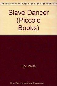 Slave Dancer (Piccolo Books)