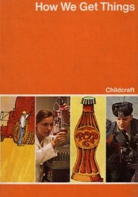 Childcraft : The How and Why Library 1974 (Volume 8: How We Get Things)