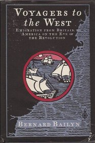 Voyagers to the West: Emigration from Britain to America on the Eve of the Revolution