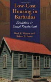 Low-Cost Housing in Barbados: Evolution or Social Revolution?