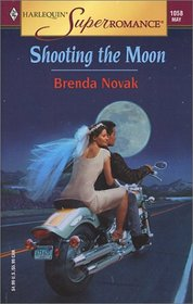 Shooting the Moon (Harlequin Superromance, No 1058)