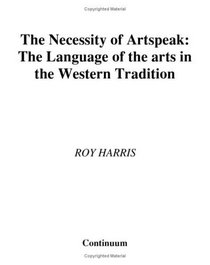 Necessity of Artspeak: The Language of Arts in the Western Tradition