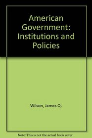 American Government: Institutions & Policies (6th edition)