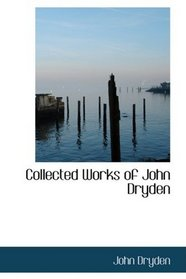 Collected Works of John Dryden