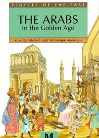 Arabs: In The Golden Age (People's of the Past)