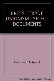 British trade unionism;: Select documents