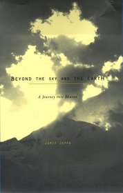 Beyond the Sky and the Earth : A Journey into Bhutan