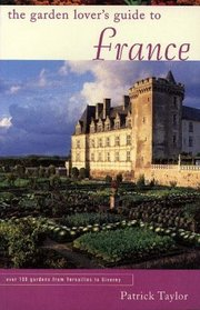 Garden Lover's Guide to France (Garden Lover's Guides to)