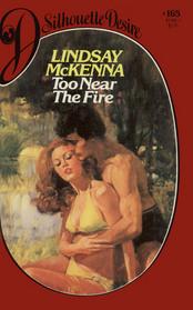 Too Near the Fire (Silhouette Desire, No 165)