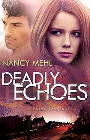 Deadly Echoes (Finding Sanctuary, Bk 2)